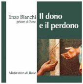 Enzo Bianchi Il dono e il perdono